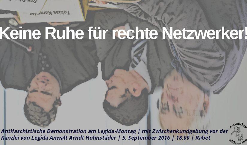 5.9.2016: Keine Ruhe für rechte Netzwerker!